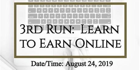 Learn to Earn Online (LEO) - 3RD RUN tickets