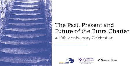 The Past, Present and Future of the Burra Charter - a 40th Anniversary Celebration tickets