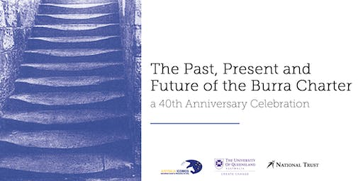 The Past, Present and Future of the Burra Charter - a 40th Anniversary Celebration