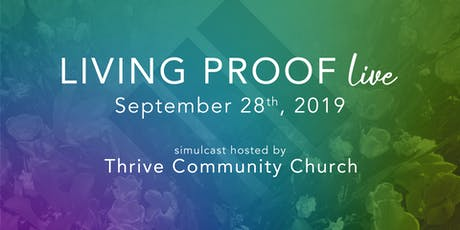 Living Proof Simulcast - Thrive Community Church tickets