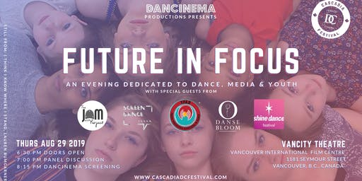 Dancinema Presents: Future in Focus - An Evening on Dance, Media & Youth