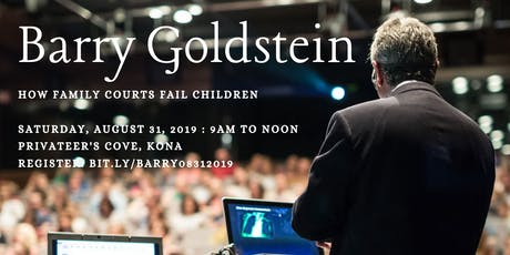 Barry Goldstein: How Family Courts Fail Children tickets