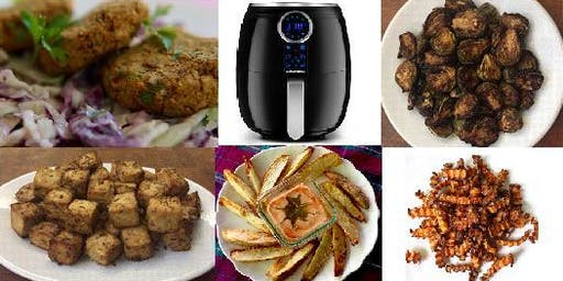 NEW to Ann Arbor! The Amazing Air Fryer: Plant-Based Style