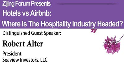 Zijing Forum - Hotels vs Airbnb: Where is the hospitality industry headed?