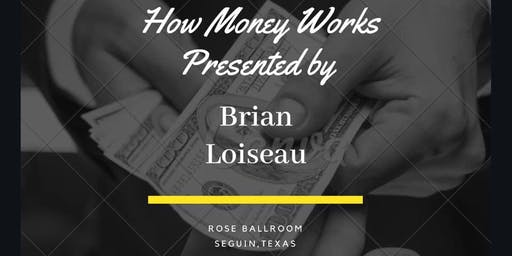 How Money Works Event - Featuring Brian Loiseau