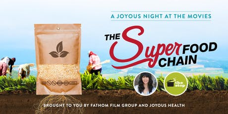 A Joyous Night at the Movies: The Superfood Chain Documentary tickets