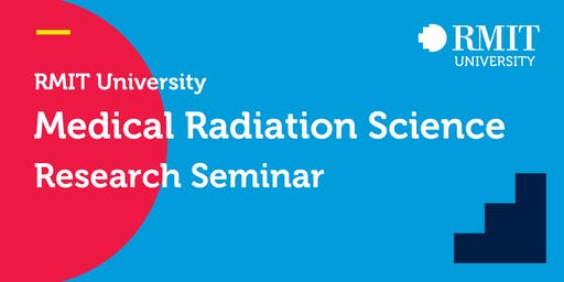 RMIT Medical Radiation Science Research Seminar