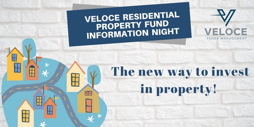 Veloce Residential Property Fund - Information Night