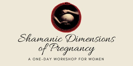 Shamanic Dimensions of Pregnancy