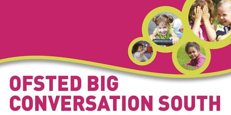 Ofsted Big Conversation Bournemouth - Monday 21st October  tickets