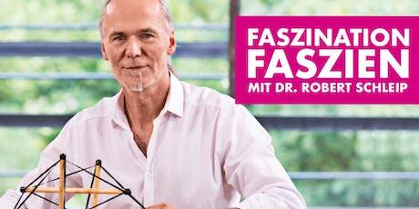 Faszination Faszien mit Dr.Robert Schleip Tickets