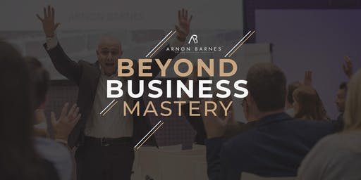 Beyond Business Mastery