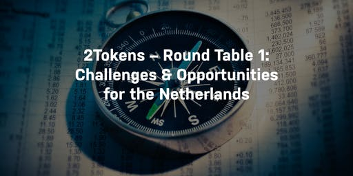 2TOKENS - Round table: Challenges & Opportunities | 15 October, 09:30-18:00