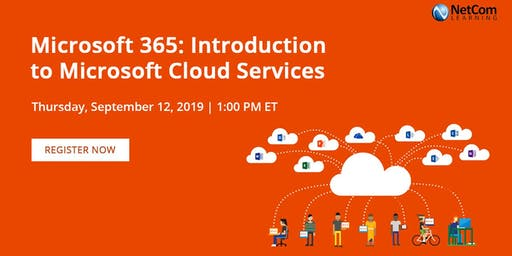 Webinar - Microsoft 365: Introduction to Microsoft Cloud Services