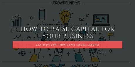 How To Raise Capital To Start A Small Business(Plus Networking) tickets