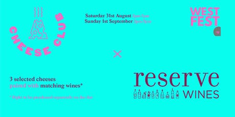 CheeseClub MCR X Reserve Wines @ Westfest tickets