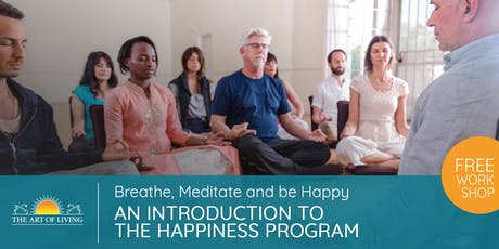 Breathe, Meditate & Be Happy - An Intro-Workshop to the Happiness Program in Santa Clara tickets