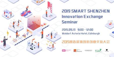 2019 SMART SHENZHEN Innovation Exchange Seminar  tickets