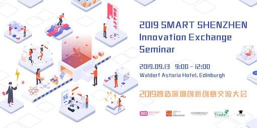 2019 SMART SHENZHEN Innovation Exchange Seminar