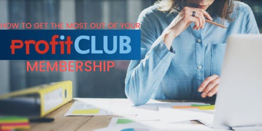 How To Make The Most Of Your ProfitCLUB Membership