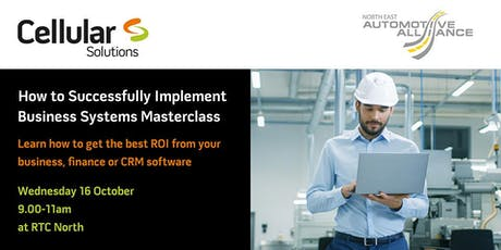 How to Successfully Implement Business Systems Masterclass with Cellular Solutions tickets