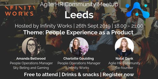 Agile HR Meetup Leeds | Hosts Infinity Works | PX Product