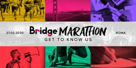 ROMA #02 Bridge Marathon® 2020 - Get to know us! biglietti