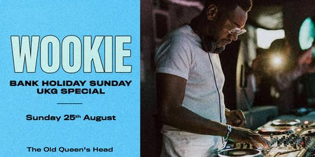 Wookie: Bank Holiday Sunday UKG Special tickets