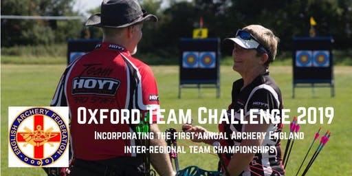 Oxford Archers Team Challenge 2019 incorporating Archery England Inter-Regional Team Championships