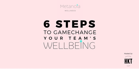 Wellbeing in the workplace: 6 steps to game change your team's wellbeing tickets