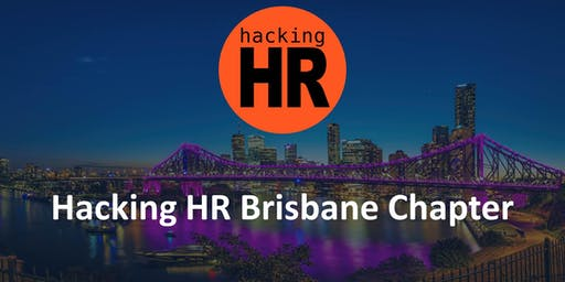 Hacking HR Brisbane Chapter Meetup 1