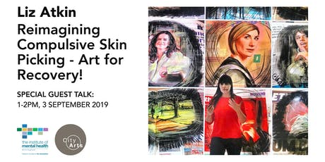 Liz Atkin: Reimagining Compulsive Skin Picking - Art for Recovery! tickets