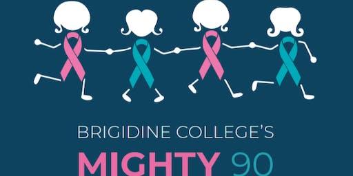 Mighty 90 - Brigidine College Fundraiser