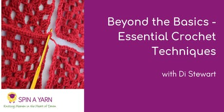 Beyond the Basics - Essential Crochet Techniques with Di Stewart tickets