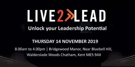 Live2Lead Kent 2019 - Leadership and Personal Development Conference tickets