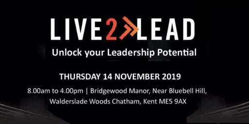 Live2Lead Kent 2019 - Leadership and Personal Development Conference