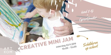 CREATIVE MINI JAM - schilderen op schoot tickets