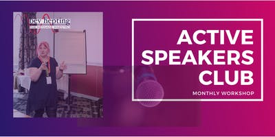 Active Speakers Club monthly Workshop - Blandford