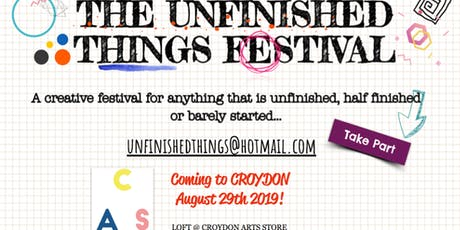 The Unfinished Things Festival CROYDON 2019 tickets