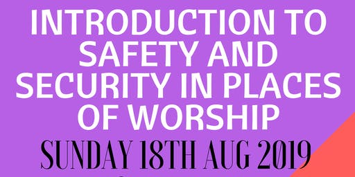Manchester - INTRODUCTION TO SAFETY AND SECURITY IN PLACES OF WORSHIP
