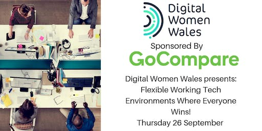 Digital Women Wales Presents - Flexible Tech Working Environments, Where Everyone Wins!