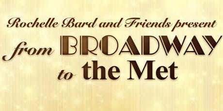 Rochelle Bard & Friends present From Broadway to the Met tickets
