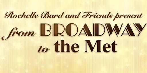 Rochelle Bard & Friends present From Broadway to the Met