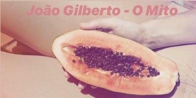 João Gilberto - O Mito // Hommage an João Gilberto
