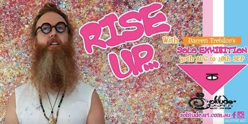 Rise Up with Darren Trebilco - Solo Exhibition