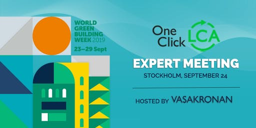 One Click LCA Expert Meeting (Stockholm) with Vasakronan