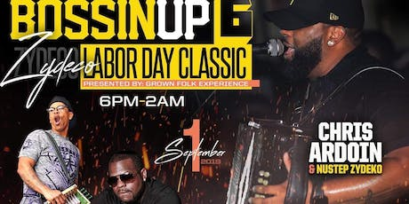 Bossin Up 6 | Labor Day Weekend Zydeco tickets