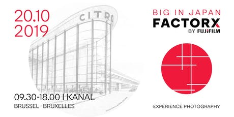 "FUJIFILM Factory X - the ""Big in Japan"" edition tickets"