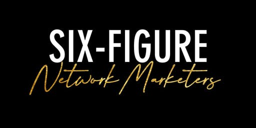 Six-Figure Network Marketers (Oct 4-6)