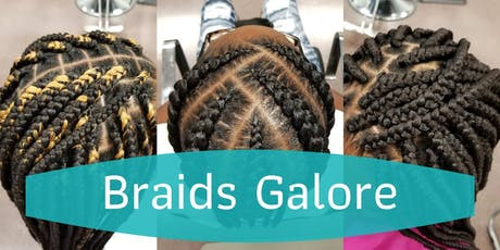 BRAIDS GALORE tickets